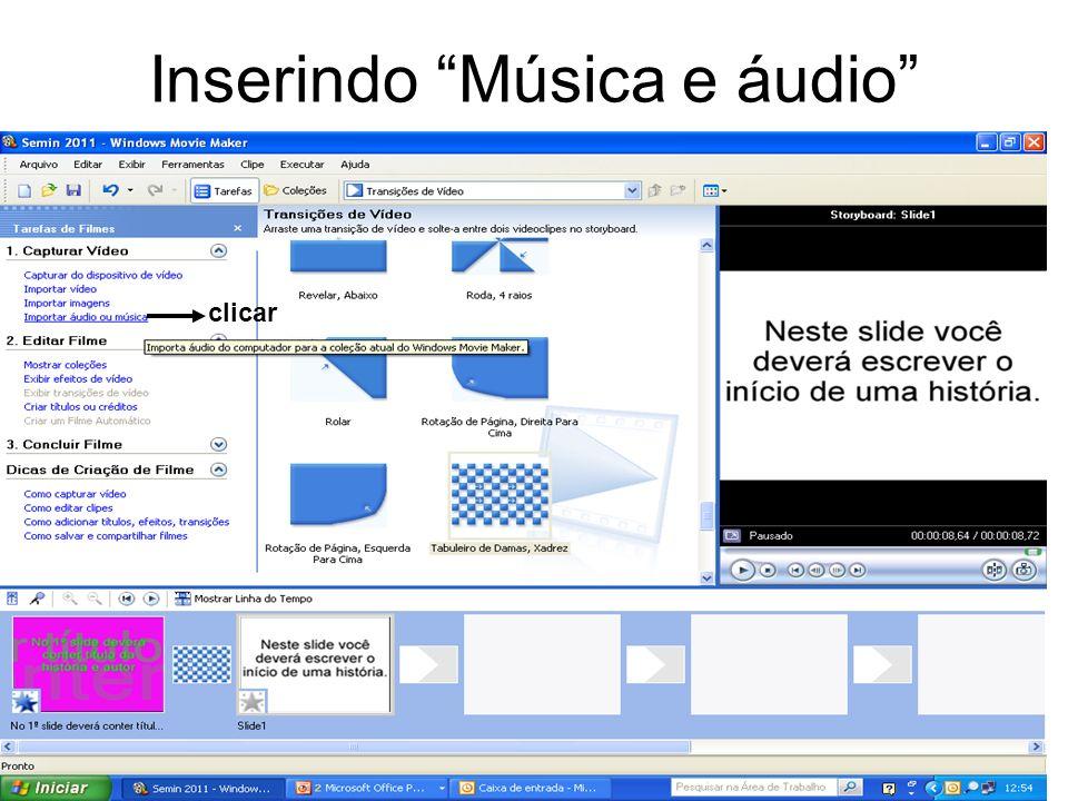 Inserindo Música e áudio clicar