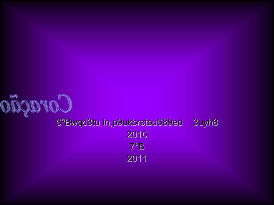 6ºBwqd3tu ln,p9ukbrstbu689ed3uyh8 20107°B2011