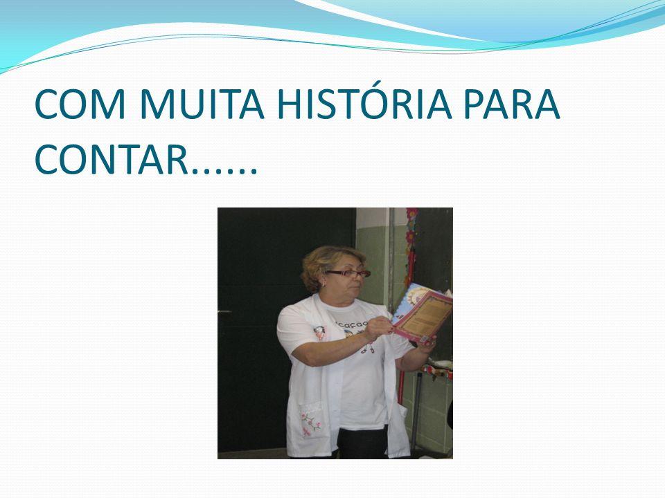 COM MUITA HISTÓRIA PARA CONTAR......