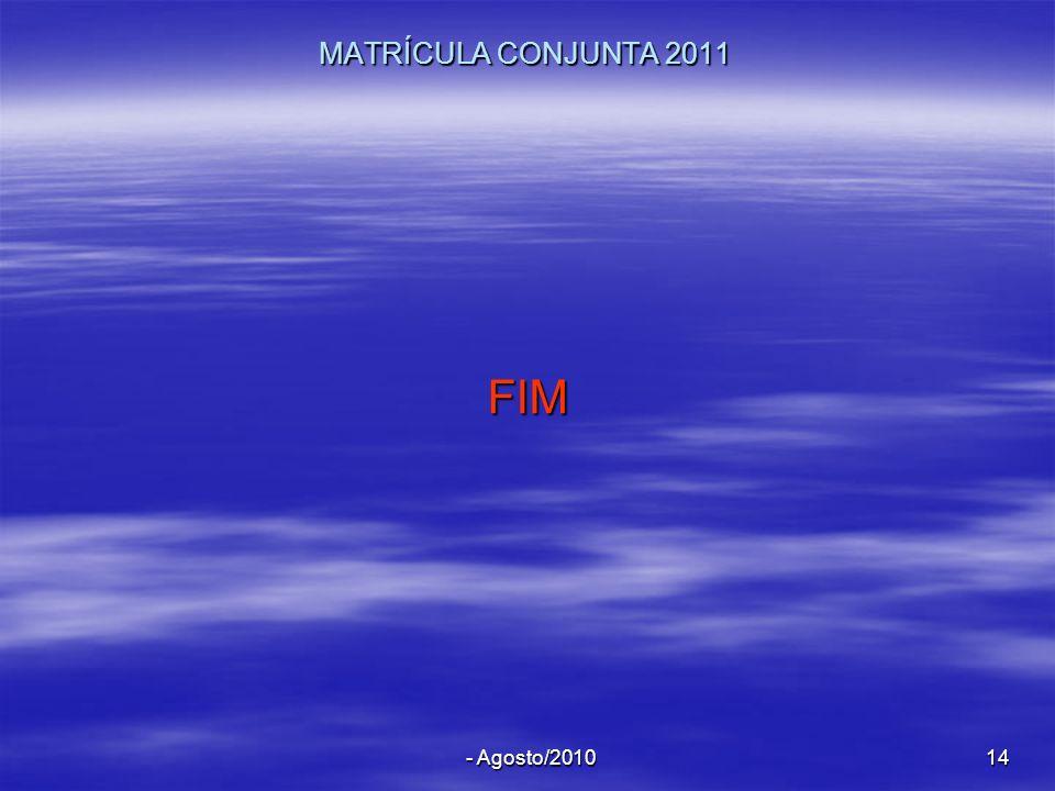 - Agosto/201014 MATRÍCULA CONJUNTA 2011 FIM
