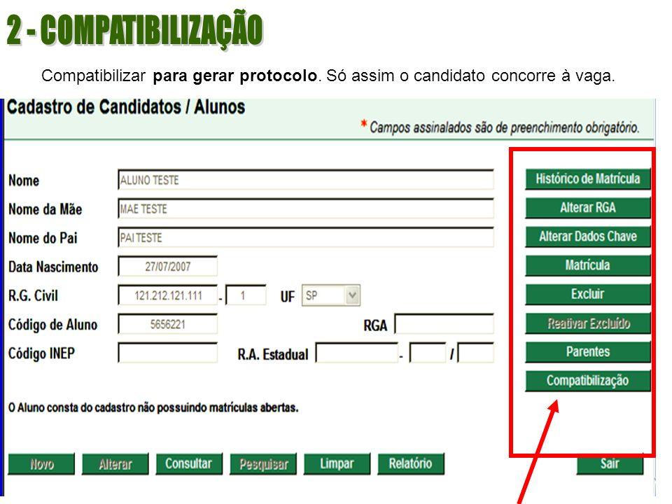 Compatibilizar para gerar protocolo. Só assim o candidato concorre à vaga.