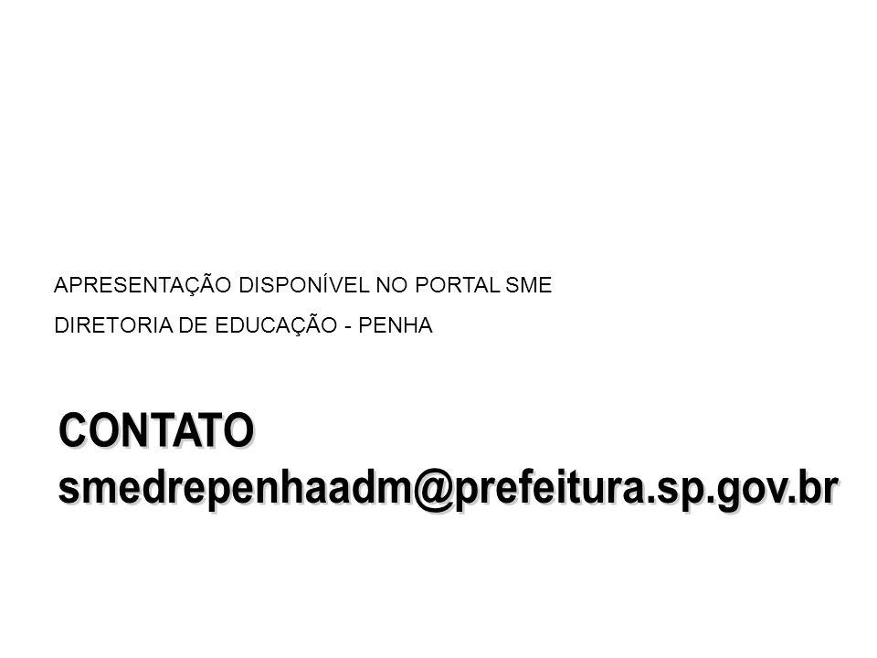 APRESENTAÇÃO DISPONÍVEL NO PORTAL SME DIRETORIA DE EDUCAÇÃO - PENHA