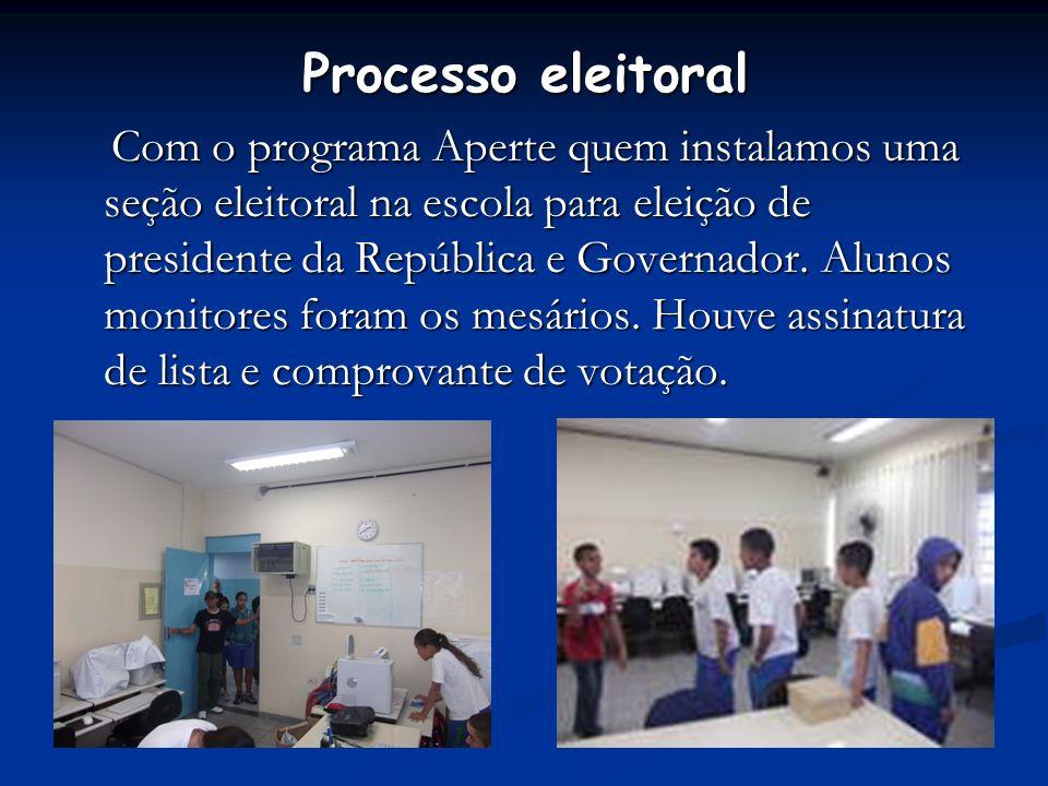Processo eleitoral Com o programa Aperte quem instalamos uma seção eleitoral na escola para eleição de presidente da República e Governador.
