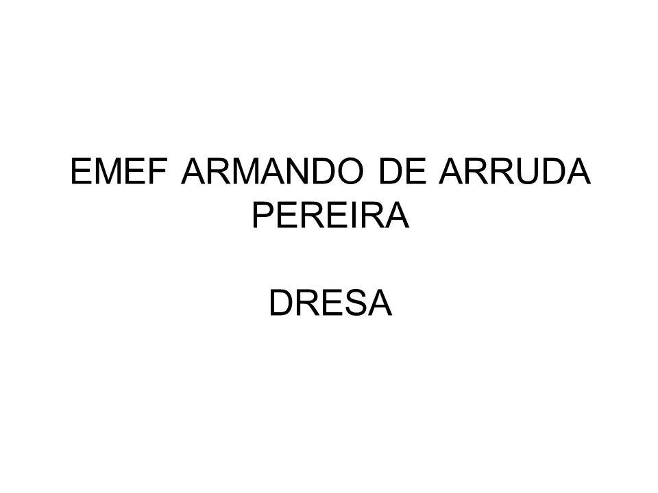 EMEF ARMANDO DE ARRUDA PEREIRA DRESA