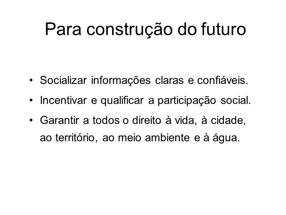 Socializar informações claras e confiáveis.Incentivar e qualificar a participação social.