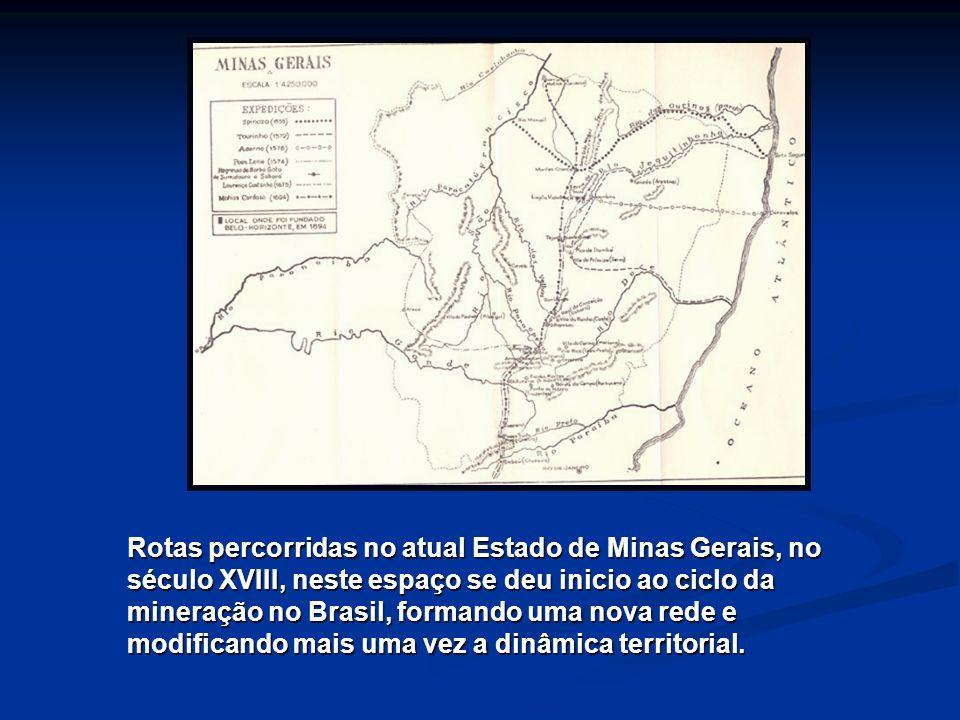 Rotas percorridas no atual Estado de Minas Gerais, no século XVIII, neste espaço se deu inicio ao ciclo da mineração no Brasil, formando uma nova rede