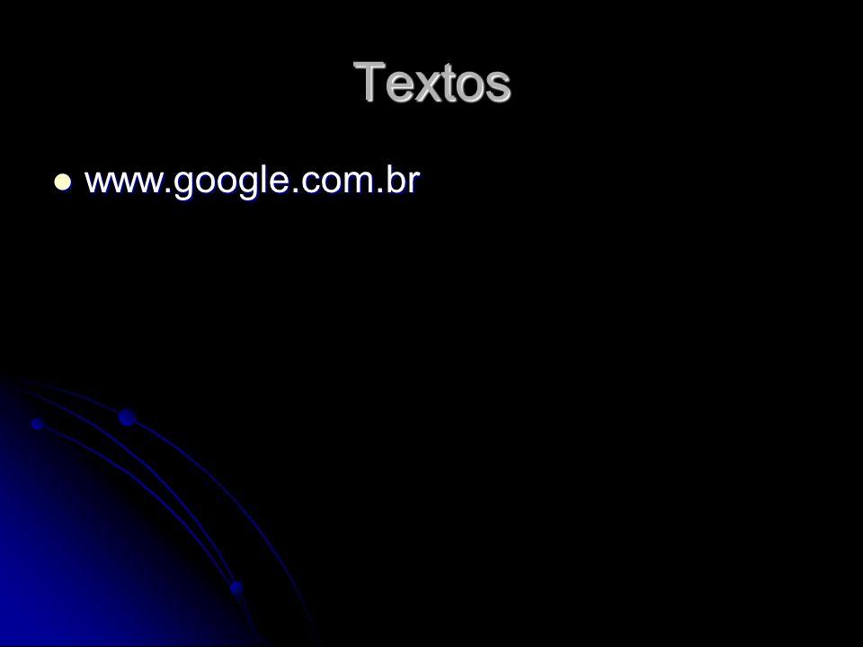 Textos www.google.com.br www.google.com.br