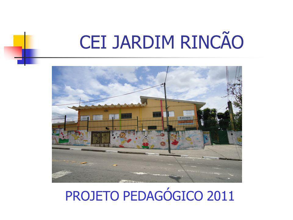 CEI JARDIM RINCÃO Endereço: Rua Xavier dos Pássaros, nº 100 – Jardim Rincão – São Paulo – SP Telefone: (11) 3941-1418 E-mail: ceijrincao@prefeitura.sp.gov.br