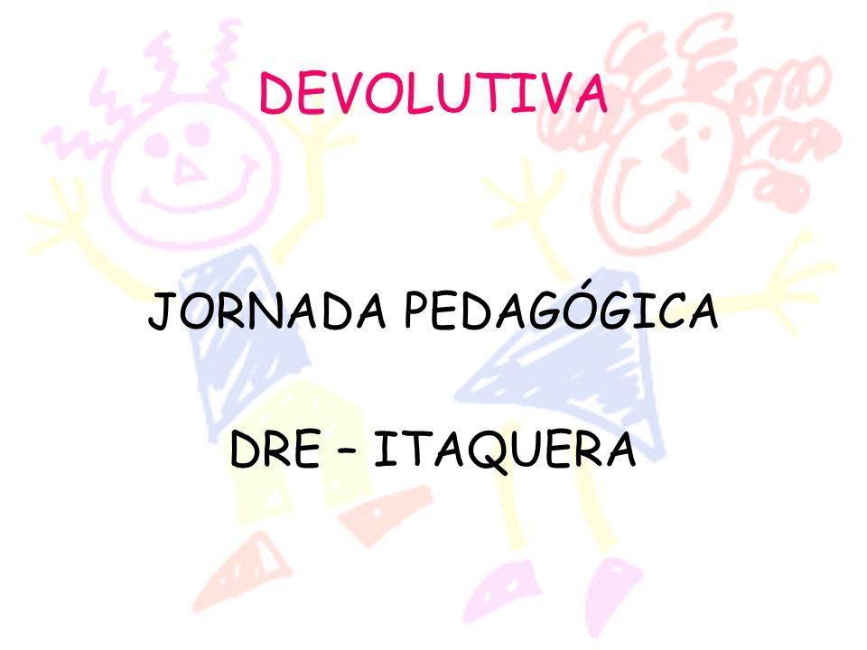 DEVOLUTIVA JORNADA PEDAGÓGICA DRE – ITAQUERA