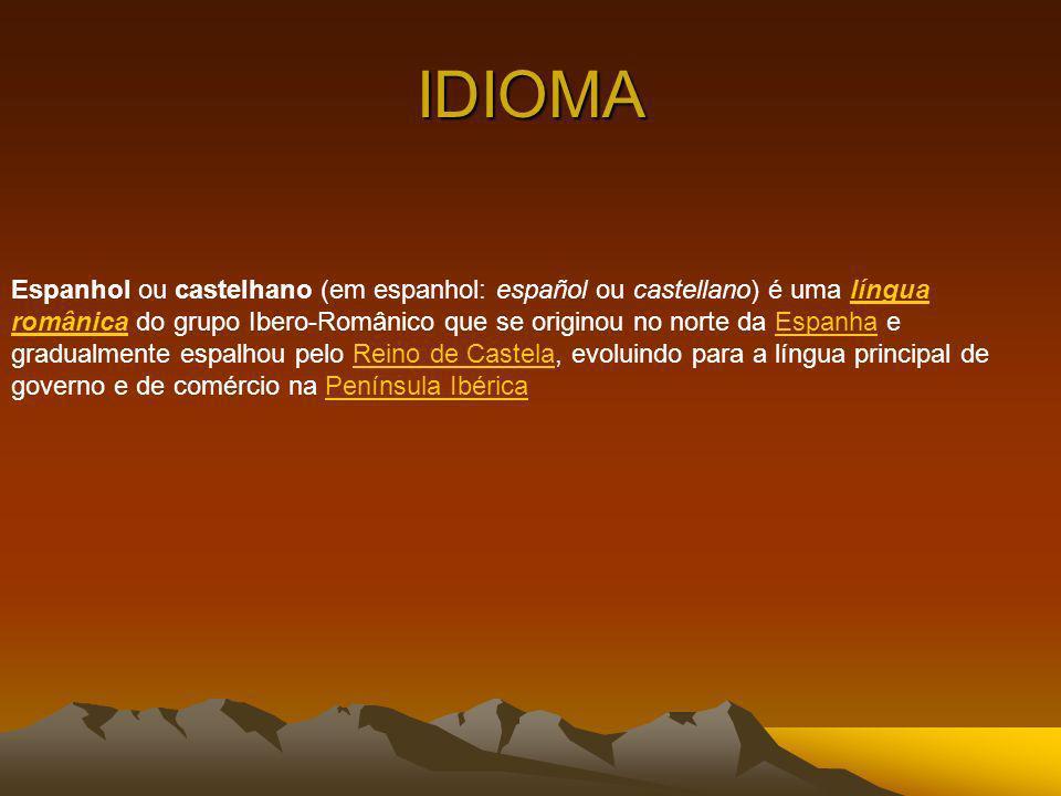 IDIOMA Espanhol ou castelhano (em espanhol: español ou castellano) é uma língua românica do grupo Ibero-Românico que se originou no norte da Espanha e
