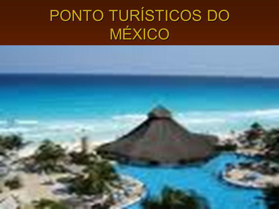 PONTO TURÍSTICOS DO MÉXICO