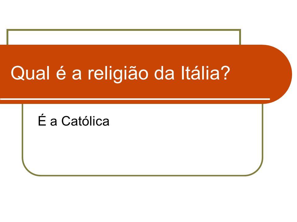 Qual é a religião da Itália? É a Católica