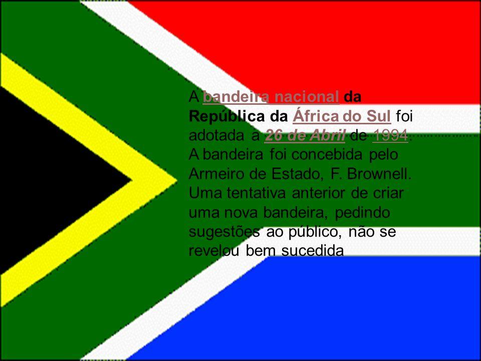 A bandeira nacional da República da África do Sul foi adotada a 26 de Abril de 1994. A bandeira foi concebida pelo Armeiro de Estado, F. Brownell. Uma