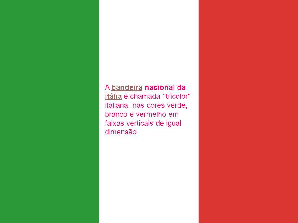 A bandeira nacional da Itália é chamada