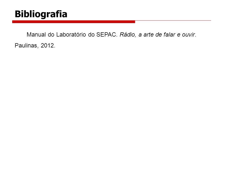 Manual do Laboratório do SEPAC. Rádio, a arte de falar e ouvir. Paulinas, 2012. Bibliografia