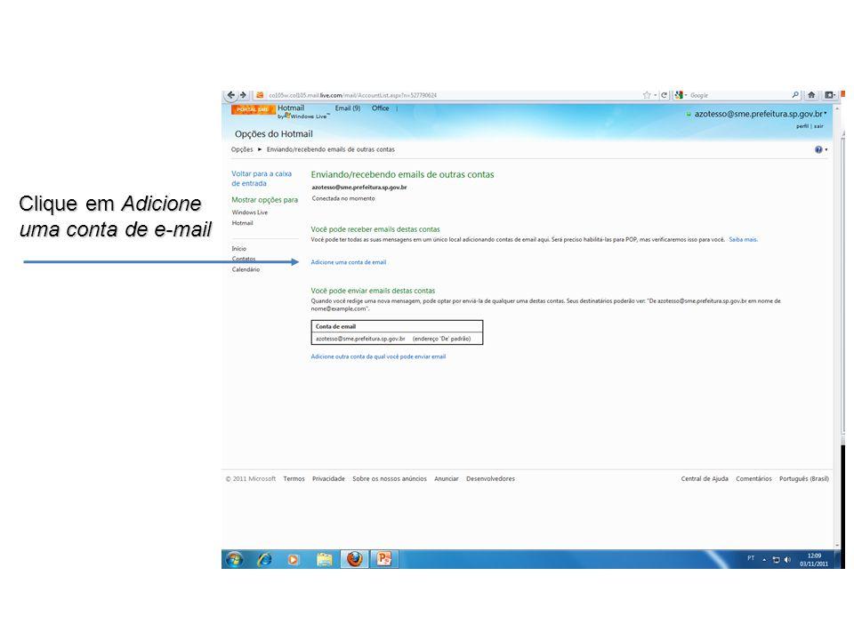 Insira o endereço de e-mail da conta para a qual você quer direcionar seus e- mails.
