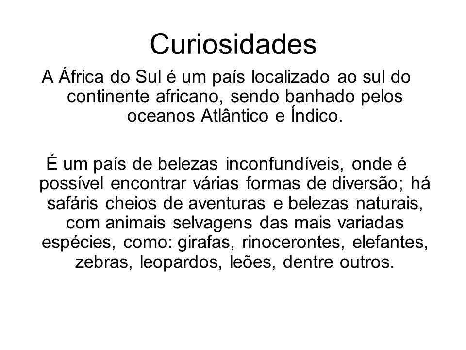 Curiosidades A África do Sul é um país localizado ao sul do continente africano, sendo banhado pelos oceanos Atlântico e Índico. É um país de belezas