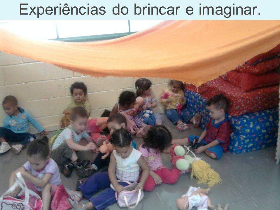 Experiências do brincar e imaginar.