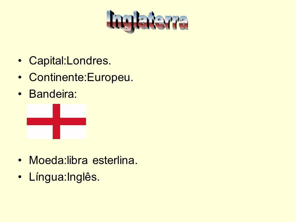 Capital:Londres. Continente:Europeu. Bandeira: Moeda:libra esterlina. Língua:Inglês.