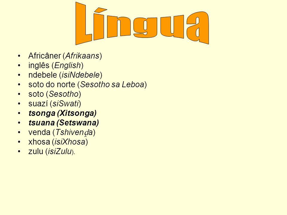 Africâner (Afrikaans) inglês (English) ndebele (isiNdebele) soto do norte (Sesotho sa Leboa) soto (Sesotho) suazí (siSwati) tsonga (Xitsonga) tsuana (