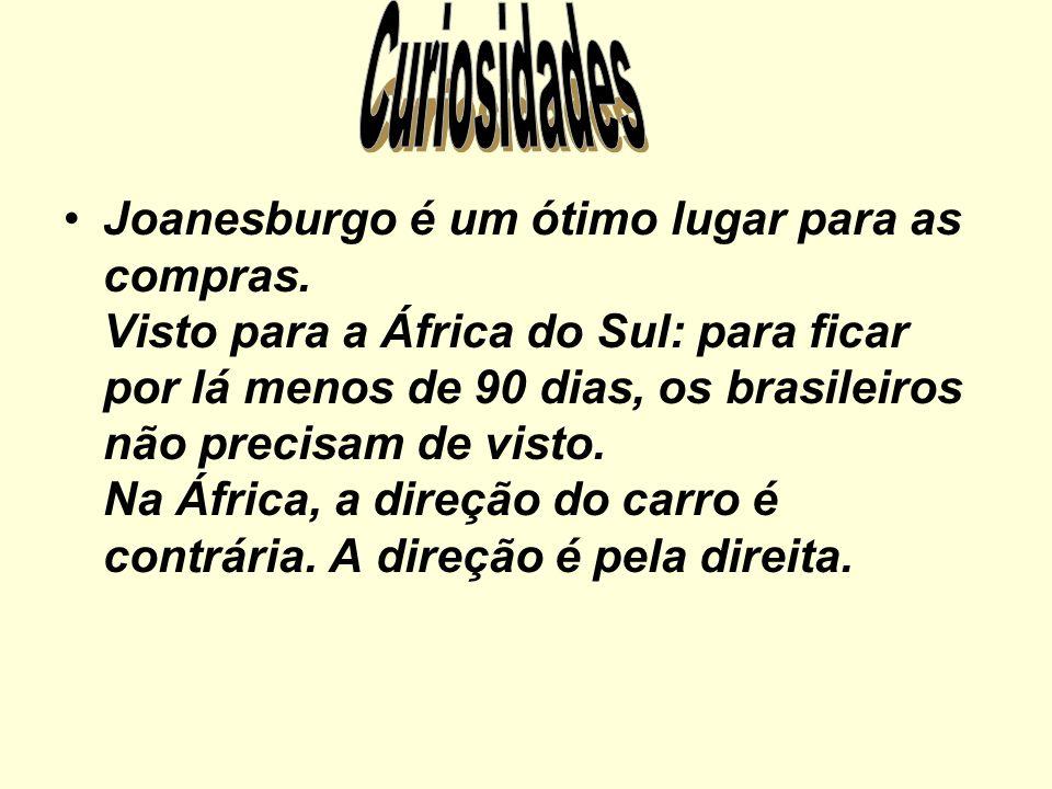 Joanesburgo é um ótimo lugar para as compras. Visto para a África do Sul: para ficar por lá menos de 90 dias, os brasileiros não precisam de visto. Na