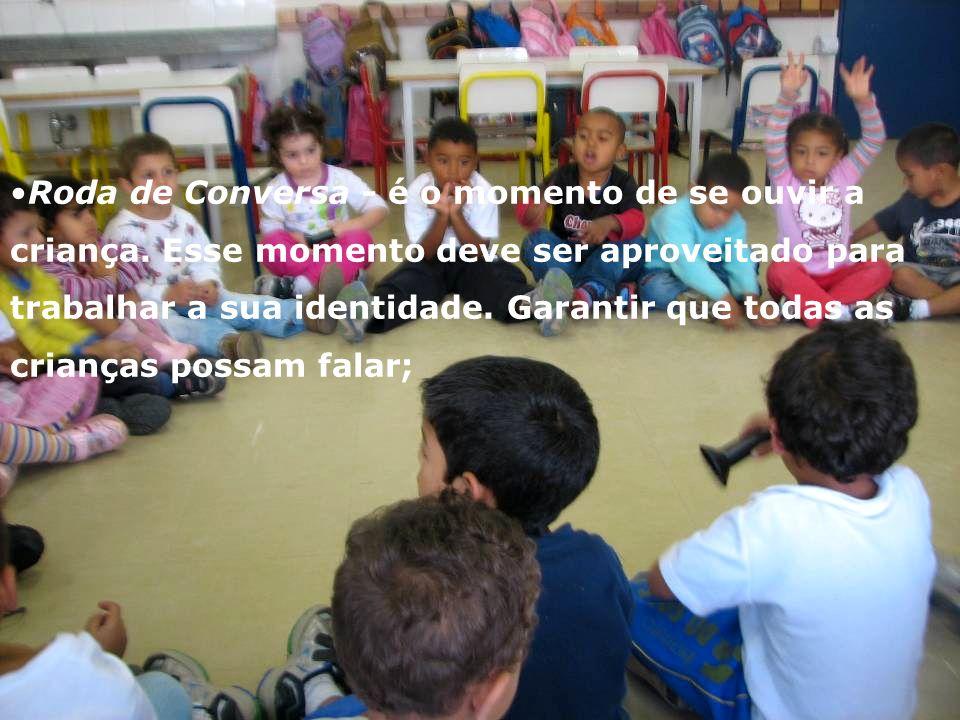 Roda de Conversa - é o momento de se ouvir a criança.
