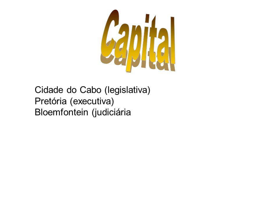 Cidade do Cabo (legislativa) Pretória (executiva) Bloemfontein (judiciária