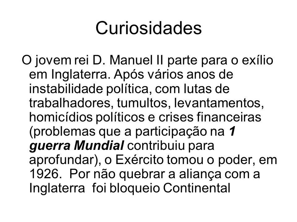 Curiosidades O jovem rei D.Manuel II parte para o exílio em Inglaterra.