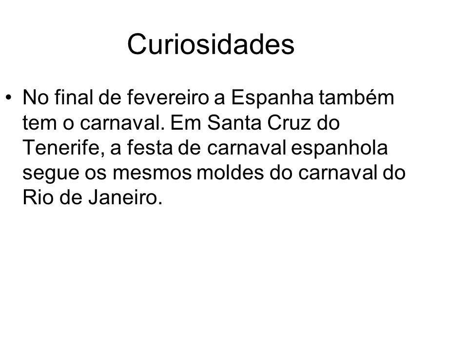 Curiosidades No final de fevereiro a Espanha também tem o carnaval.