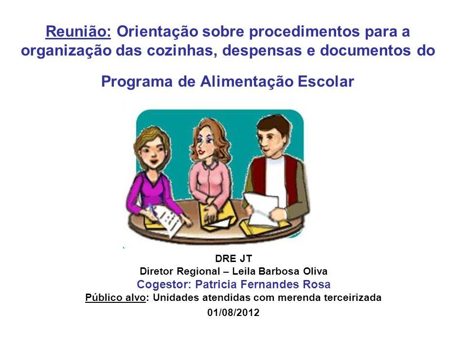 Reunião: Orientação sobre procedimentos para a organização das cozinhas, despensas e documentos do Programa de Alimentação Escolar DRE JT Diretor Regi
