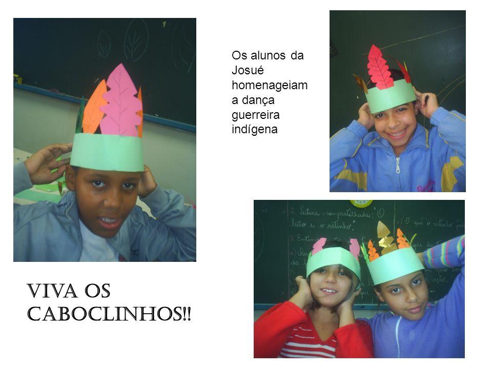 Viva os caboclinhos!! Os alunos da Josué homenageiam a dança guerreira indígena