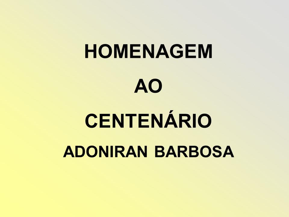 HOMENAGEM AO CENTENÁRIO ADONIRAN BARBOSA