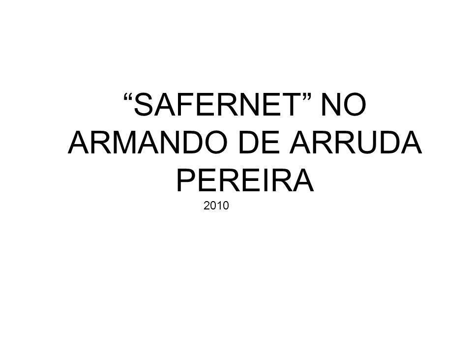 SAFERNET NO ARMANDO DE ARRUDA PEREIRA 2010