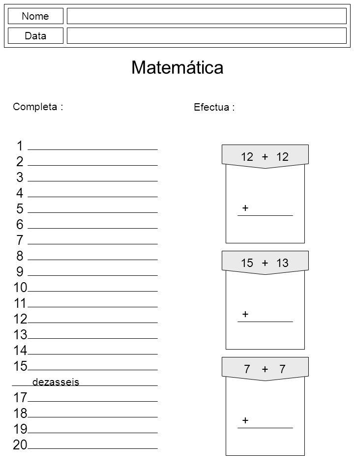 Nome Data Matemática Completa : 5 10 15 20 25 30 35 40 verde vermelho amarelo azul laranja castanho rosa preto 3 + 2 35 + 5 25 + 15 2 + 3 7 + 34 + 6 7 + 8 9 + 6 14 + 6 12 + 8 23 + 2 15 + 10 15 + 15 25 + 5 25 + 10 17 + 18 33 + 7 19 + 11 30 + 10