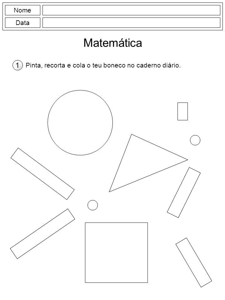 Nome Data Matemática Pinta, recorta e cola o teu boneco no caderno diário. 1