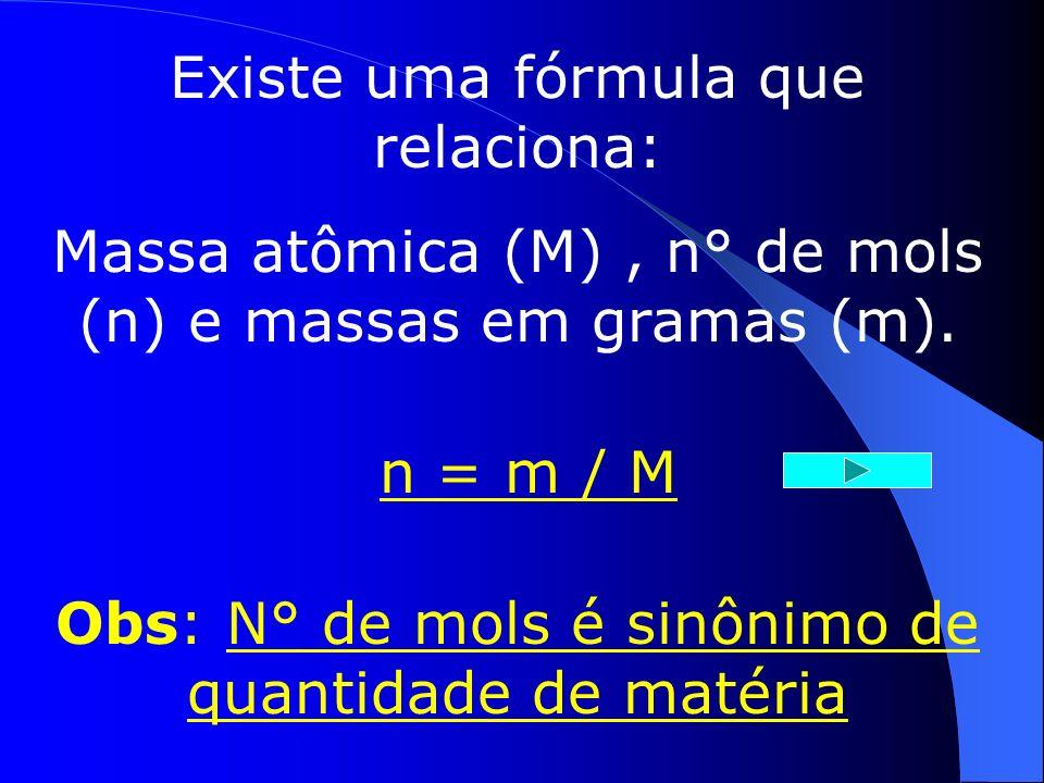 Constante da Avogadro – é a dúzia da química,só que ao invés de ser = a 12, é = a 6,02.10 23 unidades da matéria a ser quantificada(átomos,moléculas...).