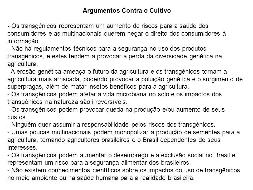 Argumentos Contra o Cultivo - Os transgênicos representam um aumento de riscos para a saúde dos consumidores e as multinacionais querem negar o direit
