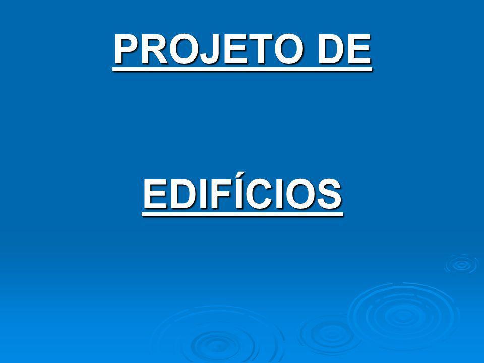 PROJETO DE EDIFÍCIOS