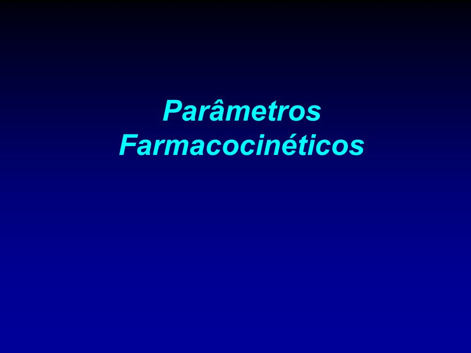 Parâmetros Farmacocinéticos