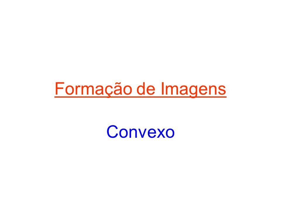 CF A A objeto imagem Utilizando os três tipos de raios incidentes: