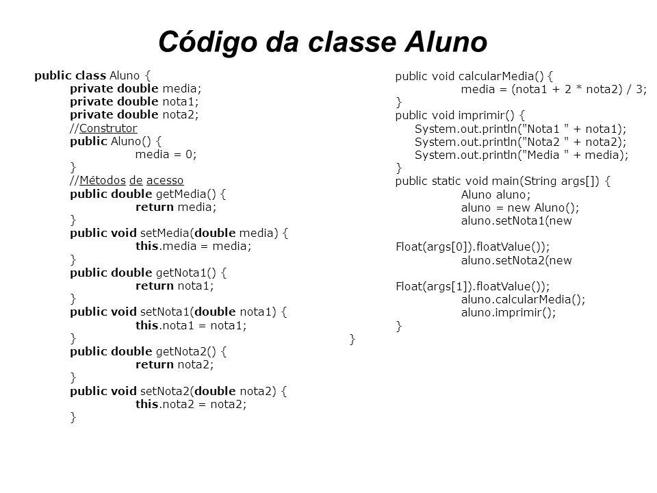 Código da classe Aluno public class Aluno { private double media; private double nota1; private double nota2; //Construtor public Aluno() { media = 0;