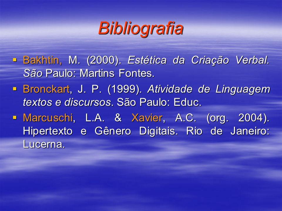 Bibliografia Bakhtin, M. (2000). Estética da Criação Verbal. São Paulo: Martins Fontes. Bakhtin, M. (2000). Estética da Criação Verbal. São Paulo: Mar