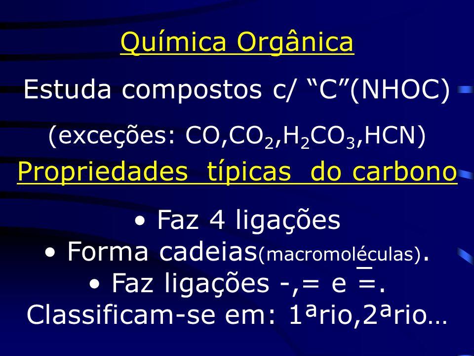 Hidrocarbonetos saturados (alcanos) (parafínicos) são compostos c/ baixa reatividade, pois só possuem ligações (fortes).