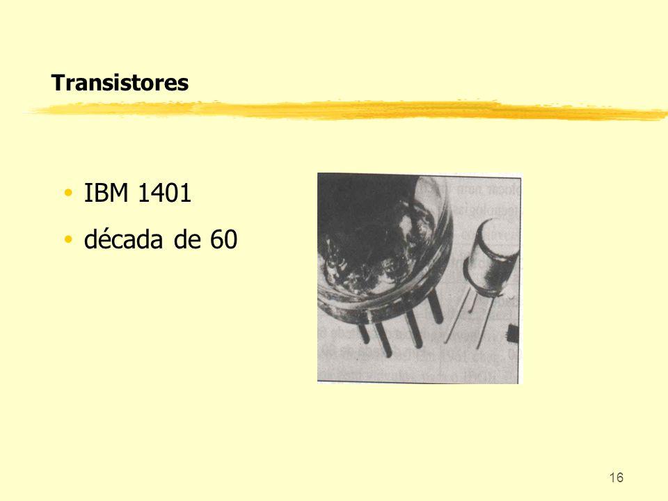 16 Transistores IBM 1401 década de 60