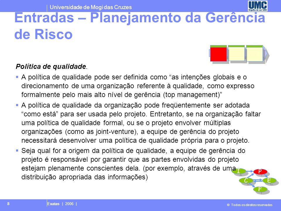 Universidade de Mogi das Cruzes © Todos os direitos reservados Exatas | 2006 | 9 Project charter.