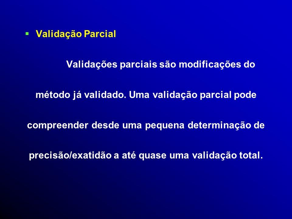 Para a aplicação deste fato, consideram-se os seguintes tipos de validação: Validação Total Validação total é de importância no desen- volvimento e im