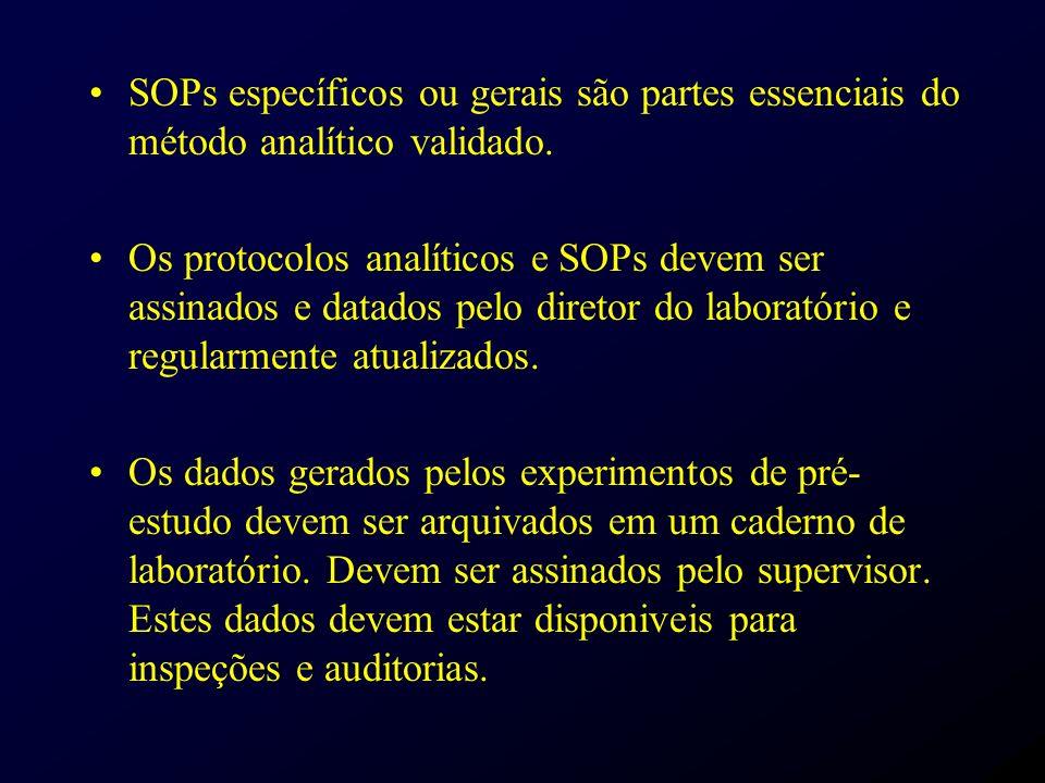 SOPs específicos ou gerais são partes essenciais do método analítico validado. Os protocolos analíticos e SOPs devem ser assinados e datados pelo dire
