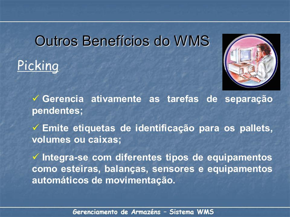 Gerenciamento de Armazéns – Sistema WMS Gerencia ativamente as tarefas de separação pendentes; Emite etiquetas de identificação para os pallets, volum