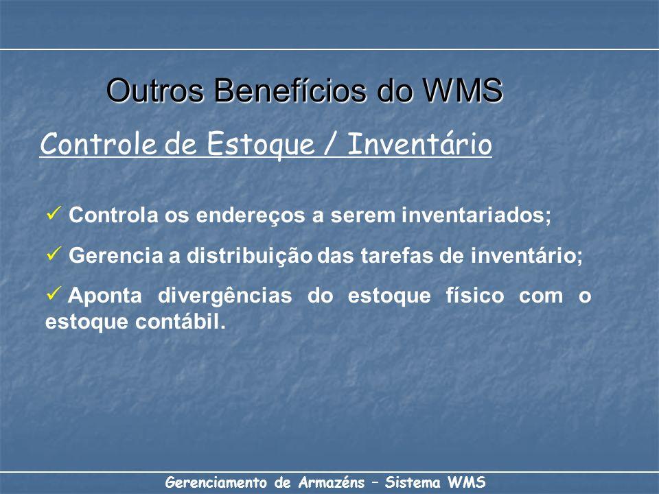 Gerenciamento de Armazéns – Sistema WMS Controla os endereços a serem inventariados; Gerencia a distribuição das tarefas de inventário; Aponta divergê