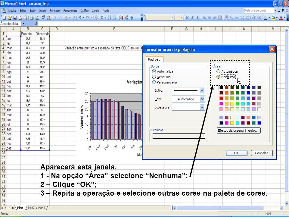 Aparecerá esta janela. 1 - Na opção Área selecione Nenhuma; 2 – Clique OK; 3 – Repita a operação e selecione outras cores na paleta de cores.
